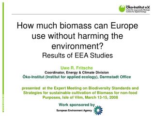 How much biomass can Europe use without harming the environment? Results of EEA Studies