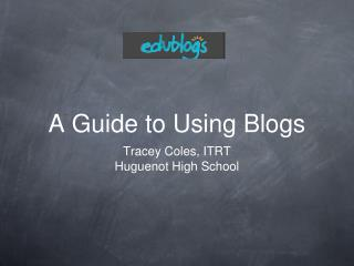 A Guide to Using Blogs