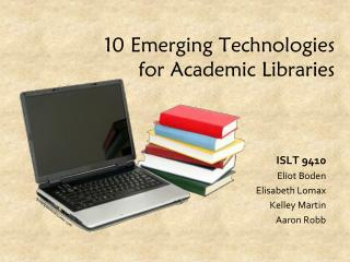 10 Emerging Technologies for Academic Libraries