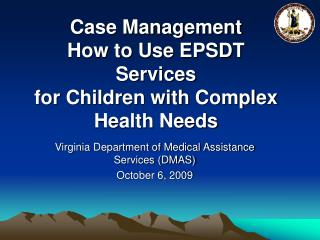 Case Management How to Use EPSDT Services for Children with Complex Health Needs