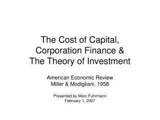 The Cost of Capital, Corporation Finance & The Theory of Investment