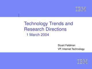 Technology Trends and Research Directions  1 March 2004