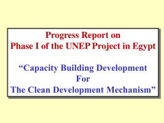 "Progress Report on Phase I of the UNEP Project  in Egypt ""Capacity Building Development For"