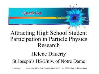 Attracting High School Student Participation in Particle Physics Research    Helene Dauerty