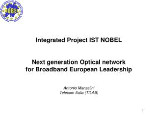 Integrated Project IST NOBEL Next generation Optical network for Broadband European Leadership