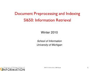 Document Preprocessing and Indexing SI650: Information Retrieval