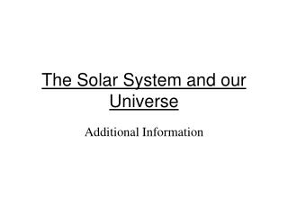The Solar System and our Universe