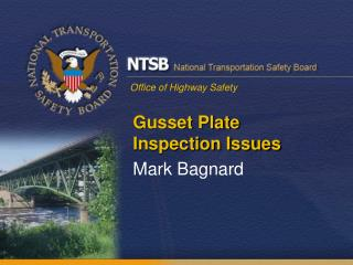 Gusset Plate Inspection Issues