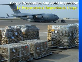 Cargo Preparation and Joint Inspection