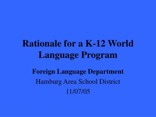 Rationale for a K-12 World Language Program