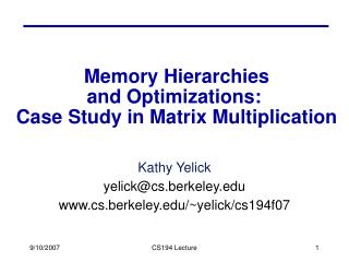 Memory Hierarchies and Optimizations:  Case Study in Matrix Multiplication