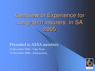 Overview of Experience for Long -term  insurers  in SA 2005