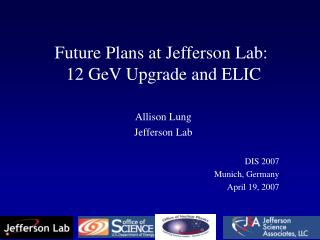 Future Plans at Jefferson Lab:  12 GeV Upgrade and ELIC