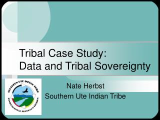 Tribal Case Study: Data and Tribal Sovereignty