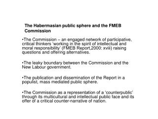 The Habermasian public sphere and the FMEB Commission