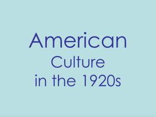 American Culture in the 1920s