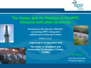 The Impact and the Relation of the IPPC Directive with other Directives