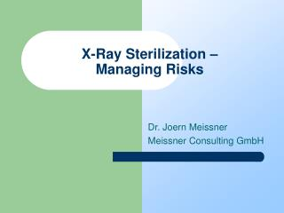 X-Ray Sterilization –  Managing Risks