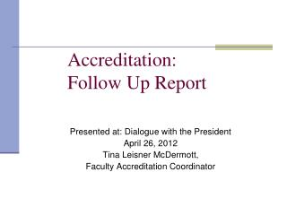 Accreditation:  Follow Up Report