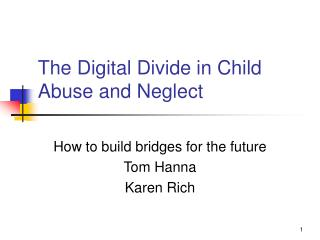 The Digital Divide in Child Abuse and Neglect