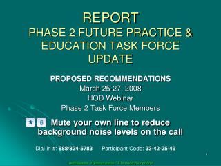 REPORT   PHASE 2 FUTURE PRACTICE & EDUCATION TASK FORCE UPDATE