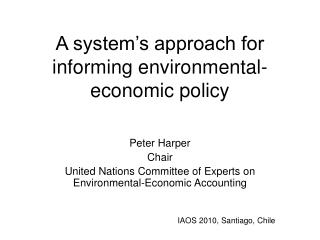 A system's approach for informing environmental-economic policy