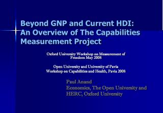 Beyond GNP and Current HDI:  An Overview of The Capabilities Measurement Project