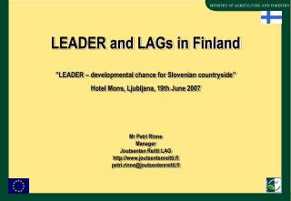 "LEADER  and LAG s  in Finland ""LEADER – developmental chance for Slovenian countryside"""