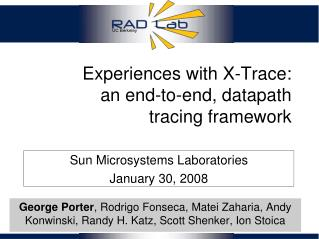 Experiences with X-Trace: an end-to-end, datapath tracing framework