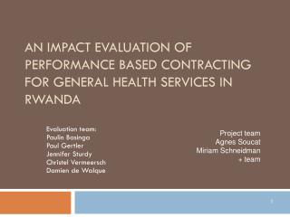 AN IMPACT EVALUATION OF PERFORMANCE BASED CONTRACTING FOR GENERAL HEALTH SERVICES IN RWANDA