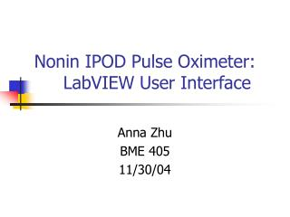 Nonin IPOD Pulse Oximeter:  	LabVIEW User Interface