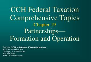 CCH Federal Taxation Comprehensive Topics Chapter 19 Partnerships— Formation and Operation