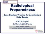 Radiological Preparedness   Case Studies: Training for Accidents  Dirty Bombs