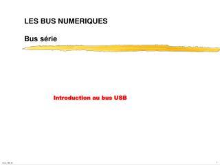 LES BUS NUMERIQUES Bus série