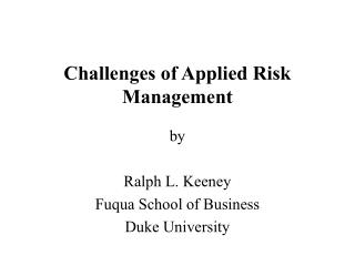 Challenges of Applied Risk Management