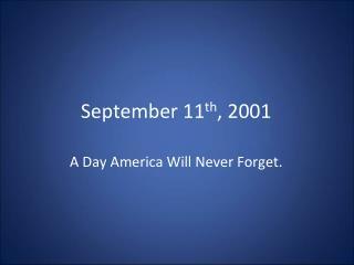 September 11 th , 2001