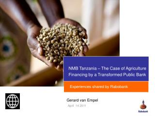NMB Tanzania – The Case of Agriculture  Financing by a Transformed Public Bank