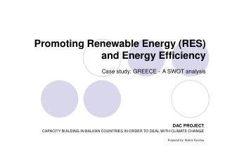 Promoting Renewable Energy RES and Energy Efficiency Case study: GREECE - A SWOT analysis