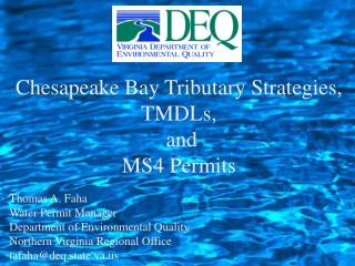 Chesapeake Bay Tributary Strategies, TMDLs,  and  MS4 Permits