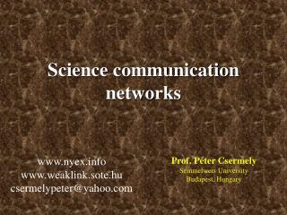 Prof. Péter Csermely Semmelweis University Budapest, Hungary