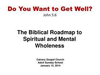 Do You Want to Get Well? John 5:6