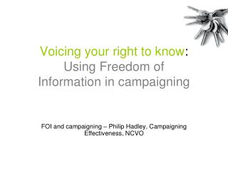 Voicing your right to know : Using Freedom of Information in campaigning