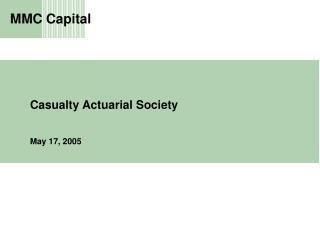 Casualty Actuarial Society May 17, 2005