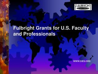 Fulbright Grants for U.S. Faculty and Professionals