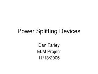 Power Splitting Devices