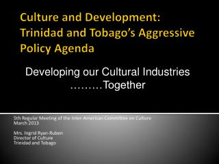 Culture and Development: Trinidad and Tobago's Aggressive Policy Agenda