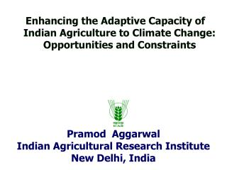 Pramod  Aggarwal Indian Agricultural Research Institute New Delhi, India