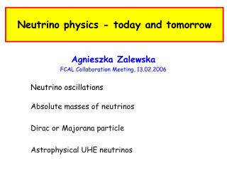 Neutrino  physics -  today and tomorrow