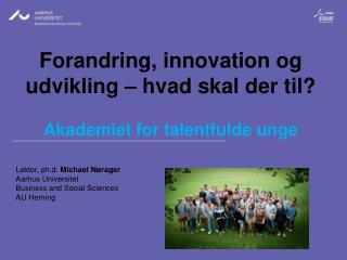 Lektor, ph.d.  Michael Nørager Aarhus Universitet Business and Social Sciences AU Herning