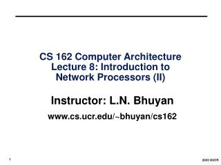 CS 162 Computer Architecture  Lecture 8: Introduction to Network Processors (II)